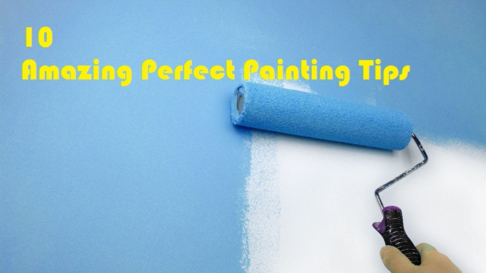 Perfect Painting Tips