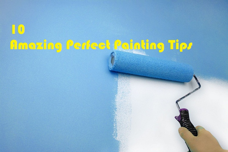 10 Amazing Perfect Painting Tips and Tricks You Must Need