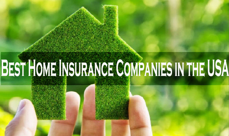 The 9 Best Home Insurance Companies in the USA