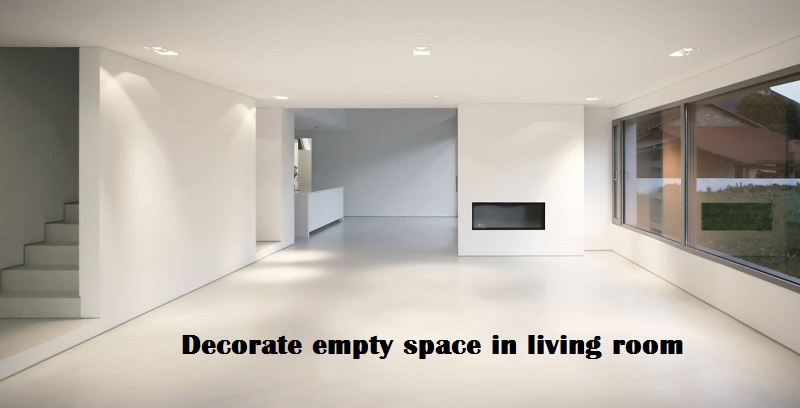 How to decorate empty space in living room?