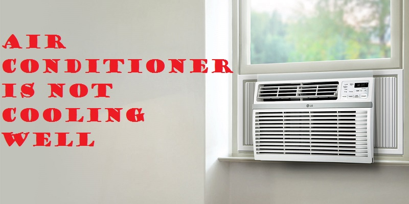 air conditioner not cooling well