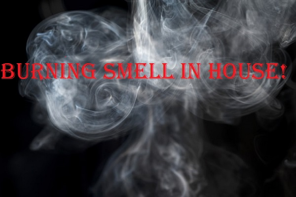 Burning smell in house: Why and How to fix it?